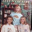 Cute 'n' Country in Waste Canvas - Cross Stitch