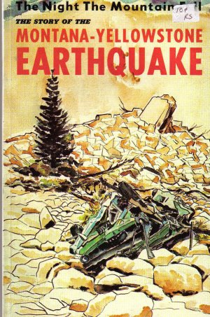 The Story of the Great Montana-Yellowstone Earthquake