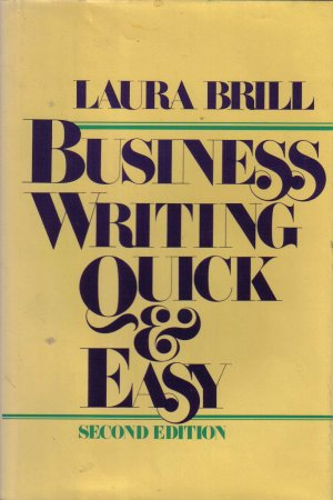 """""""Business Writing Quick & Easy""""  Laura Brill"""