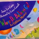 "Jamie Lee Curtis's,  ""Where Do Balloons Go ?"""