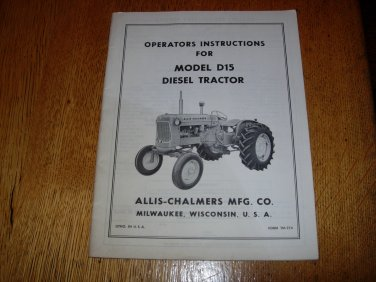 Original Allis Chalmers D15 Diesel Operators Manual.