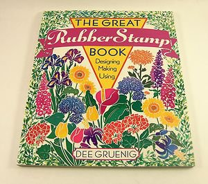 The Great Rubber Stamp Book by Dee Gruenig (1997, Paperback) Designing & Making