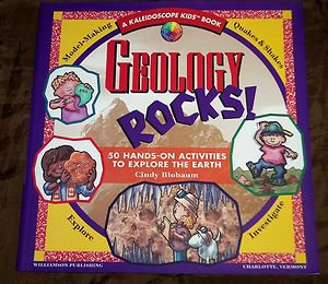 Geology Rocks: 50 Hands-On Activities to Explore the Earth by Cindy Blobaum Book