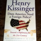 Does America Need A Foreign Policy? by Henry Kissinger (2002, Paperback Book)