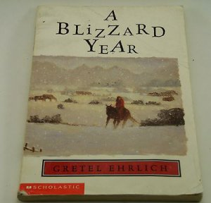 A Blizzard Year: Timmy's Almanac of the Seasons by Gretel Ehrlich 2003 Paperback