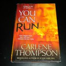 You Can Run... by Carlene Thompson, Author of If You Ever Tell (Hardcover)
