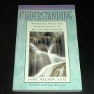 Understanding: Eliminating Stress and Finding Serenity in Life and Relationships