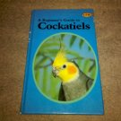 Beginner's Guide to Cockatiels by Anmarie Barrie (1986, Hardcover) Bird Care VG+