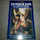Symbolism, the Universal Language by J. C. Cooper (1982, Paperback Book)