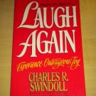 Laugh Again / Experience Outrageous Joy by Charles R. Swindoll (1995, Paperback)