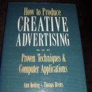How to Produce Creative Advertising: Proven Techniques & Computer Applications