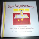 Her Inspiration by Mina Parker (2008, Hardcover) Be Smart, Successful & Have Fun