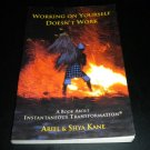 Working on Yourself Doesn't Work: A Book About Instantaneous Transformation 1999