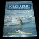 Poles Apart: The Natural Worlds of the Arctic and Antarctic, Beautiful Hardcover