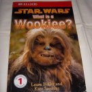 What's Is a Wookiee? Laura Buller - Beginning To Read 1, Star Wars Educational