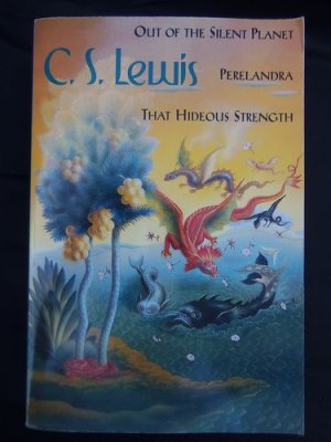 The Silent Planet, Perelandra, That Hideous Strength - C.S. Lewis Space Triology