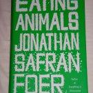 Eating Animals, Jonathan Safran Foer (2009, Hardcover) Everything Is Illuminated