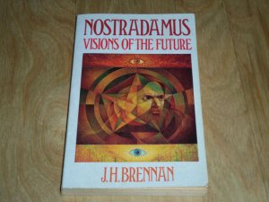 Nostradamus : Visions of the Future by J. H. Brennan (1992, Paperback) Prophesy