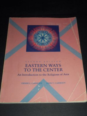 Eastern Ways to the Center : An Introduction to the Religions of Asia, Paperback