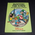 Disney's Small World Library: Painting The Town, An Adventure In France, Grolier