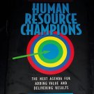 Human Resource Champions: The Next Agenda for Adding Value... (Hardcover Book)