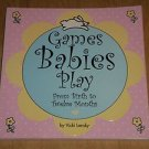 Games Babies Play : From Birth to Twelve Months by Vicki Lansky (2009 Paperback)