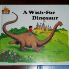 A Wish-For a Dinosaur, Jane Belk Moncure (1988, Hardcover) Magic Castle Readers