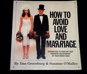 How to Avoid Love and Marriage by Dan Greenburg and Suzanne O'Malley (Paperback)