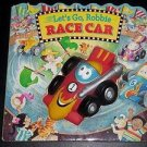 Let's Go, Robbie Race Car by Lisa Marsoli (1997 Children's Hardcover Board Book)