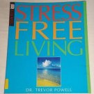Stress Free Living by Trevor Powell (2000, Paperback) DK Living Self Help Book