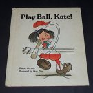 Play Ball, Kate! by Sharon Gordon (1981 Vintage Hardcover Children's Book) Troll