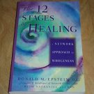 12 Stages of Healing : A Network Approach to Wholeness by Donald M. Epstein Book