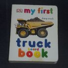 My First Truck Book by Dorling Kindersley Publishing Staff (2004, Board Book)
