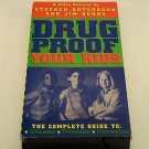 Drug Proof Your Kids (VHS) Complete Guide to Education, Prevention, Intervention