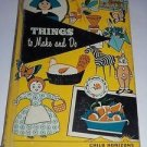 Things To Make And Do (1958, Vintage Hardcover Children's Book) Child Horizons