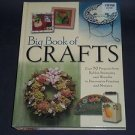 Big Book of Crafts : Over 70 Projects from Rubber Stamping and Wreaths Hardcover