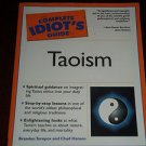 The Complete Idiot's Guide to Taoism by Brandon Toropov (2002, Paperback Book)