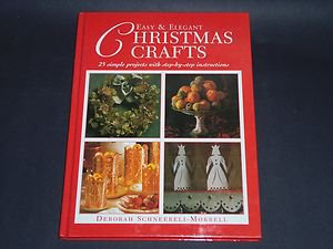 Easy and Elegant Christmas Crafts : 25 Simple Projects (1997, Hardcover Book)
