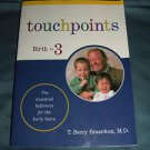 Touchpoints : Your Child's Emotional and Behavioral Development Book, Birth to 3