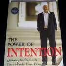 The Power of Intention : Learning to Co-Create Your World Your Way, Wayne W Dyer