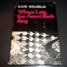 Where Late the Sweet Birds Sang by Kate Wilhelm (1975, Hardcover) Vintage Sci-Fi
