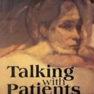 Talking With Patients: A Self Psychological View of Creative Intuition Hardcover