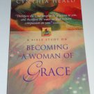Becoming a Woman of Grace : A Bible Study by Cynthia Heald (1998, Paperback)