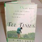 TEE TIMES LADIES PROFESSIONAL GOLF TOUR JIM BURNETT