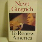 To Renew America Newt Gingrich 1995 HC IDEAS TO FIX USA