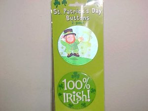 BRAND NEW 2 ST PATRICKS DAY PINBACK BUTTONS 100% IRISH