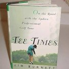 Tee Times On The Road With The Ladies Pro Professional Golf Tour By Jim Burnett