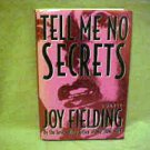 Hardcover Book Novel Murder Mystery Tell Me No Secrets By Joy Fielding Thriller