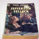 VINTAGE 1951 Paperback Book Jefferson Selleck By Carl Jonas Dramatic Novel