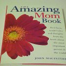 The Amazing Mom Book John MacIntyre Perfect Mothers Day Gift Stories Thoughts
